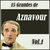 15 Grandes De Aznavour Vol. 1 Songs