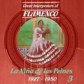 Great Interpreters Of Flamenco - La Niña De Los Peines [1927 - 1950], Volume 3 Songs