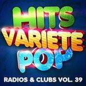 Hits Variété Pop Vol. 39 (Top Radios & Clubs) Songs