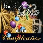 En El Dia De Tu Cumpleaños Songs
