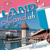 Land Uf Land Ab - Luzern Songs