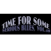 Time For Some Serious Blues, Vol. 18 Songs