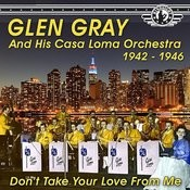 The Uncollected Glen Gray And The Casa Loma Orchestra 1944-46, Vol. 2 Songs