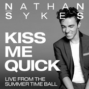 Kiss Me Quick (Live From Summer Time Ball) Songs
