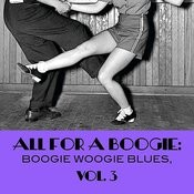 All For A Boogie: Boogie Woogie Blues, Vol. 3 Songs