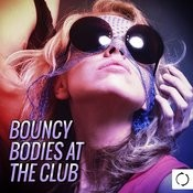 Bouncy Bodies At The Club Songs
