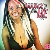 Bounce It For Me, Vol. 2 Songs