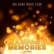 Big Band Music Club: Champagne Memories, Vol. 2 Songs