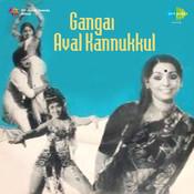 Gangai Aval Kannukkul Songs