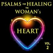 Psalms For Healing The Woman's Heart, Vol. 2 Songs