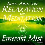 Irish Airs For Relaxation And Meditation - An Emerald Mist, Vol. 9 Songs