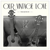 Our Vintage Love Songs