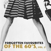 Forgotten Favourites Of The 60's, Vol. 2 Songs