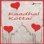 Kaadhal Kottai Songs