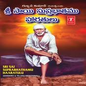 Sri Sai Suprabhathamu Haaratul Songs