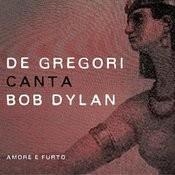De Gregori canta Bob Dylan - Amore e furto Songs
