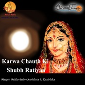 Karwa Chauth Ki Shubh Ratiyaa Songs