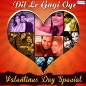 Dil Le Gayi Oye - Valentines Day Special Songs