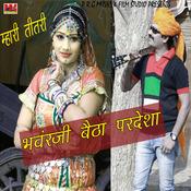 Bhanwarji Baitha Pardesha Songs