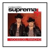 Coleccion Suprema Plus- Voces Del Rancho Songs