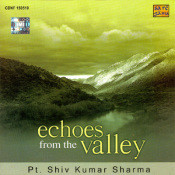 Echoes From The Valley Pandit Shiv Kumar Sharma Songs