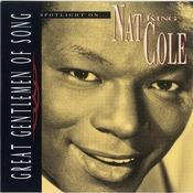 Great Gentlemen Of Song / Spotlight On Nat King Cole Songs