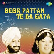 Deor Pattan Te Ba Gaya Songs