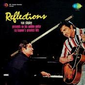 Reflections - Raj Kapoor's Greatest Hits By Van Shipley  Songs