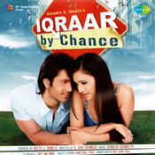 Iqraar By Chance Songs