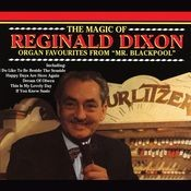 The Magic Of Reginald Dixon Songs