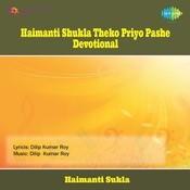 Theko Priyo Pashe - Devotional Songs By Haimanti Shukla  Songs