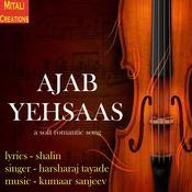 Ajab Yehsaas Songs