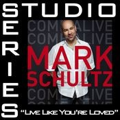Live Like You're Loved [Studio Series Performance Track] Songs