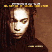 Do You Love Me Like You Say: The Very Best Of Terence Trent D'Arby Songs