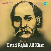 Ustad Rajab Ali Khan  Songs
