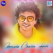 Mantu Chhuria Hits Songs