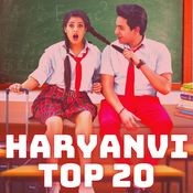 Haryanvi Top 20 Songs