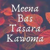 Meena Bas Tasara Kawoma Song