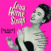 Lena Horne Sings The M G M Singles Songs