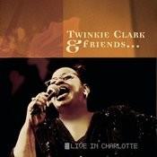 Twinkie Clark & Friends... Live In Charlotte Songs