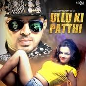 Ullu Ki Patthi Songs