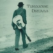Turquoise Dreams Songs
