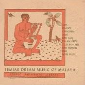 Temiar Dream Songs From Malaya Songs