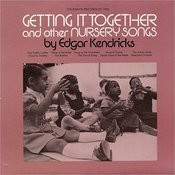 Getting It Together And Other Nursery Songs Songs