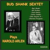 The Bud Shank Sextet Performs Harold Arlen Songs