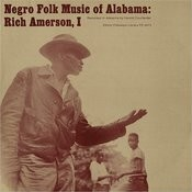 Negro Folk Music Of Alabama, Vol.3: Rich Amerson 1 Songs