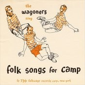 The Wagoners Sing Folk Songs For Camp Songs