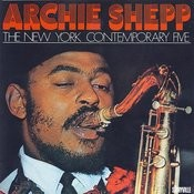 Archie Shepp The New York Contemporary Five Songs