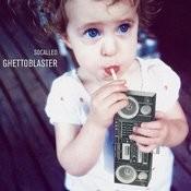 Ghettoblaster (Single) Songs