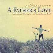 Golden Slumbers: A Father's Love Songs